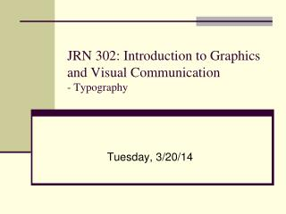 JRN 302: Introduction to Graphics and Visual Communication - Typography