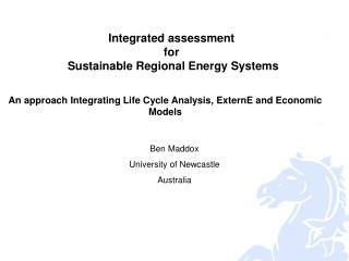 An approach Integrating  Life Cycle Analysis, ExternE and Economic Models