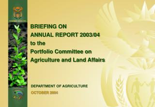 BRIEFING ON ANNUAL REPORT 2003/04 to the Portfolio Committee on Agriculture and Land Affairs