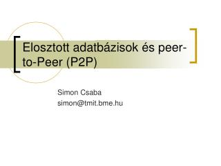 Elosztott adatb ázisok és peer-to-Peer (P2P)
