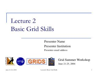 Lecture 2 Basic Grid Skills