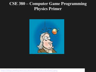 CSE 380 – Computer Game Programming Physics Primer