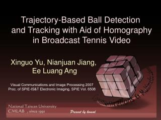 Trajectory-Based Ball Detection  and Tracking with Aid of Homography  in Broadcast Tennis Video
