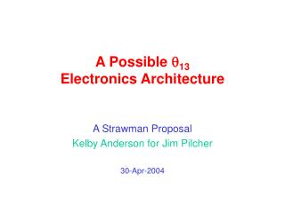A Possible  13 Electronics Architecture
