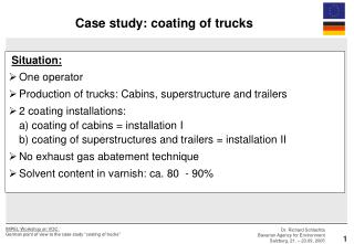 Situation: One operator Production of trucks: Cabins, superstructure and trailers