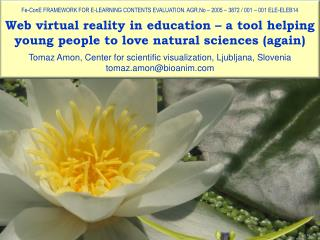 Web virtual reality in education – a tool helping young people to love natural sciences (again)