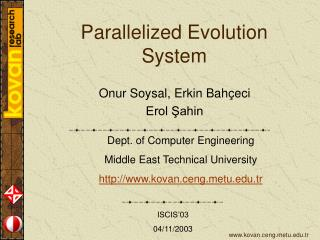 Parallelized Evolution System