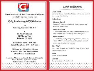 Goan Institute of San Francisco, California cordially invites you to the Ruby Anniversary (40 th ) Celebration on Saturd
