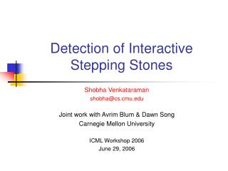 Detection of Interactive Stepping Stones
