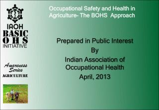 Occupational Safety and Health in Agriculture- The BOHS  Approach
