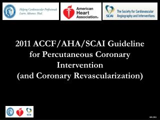 2011 ACCF/AHA/SCAI Guideline for Percutaneous Coronary Intervention  (and Coronary Revascularization)