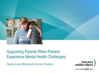 Supporting Parents When Parents Experience Mental Health Challenges:
