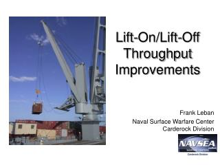 Lift-On/Lift-Off Throughput Improvements