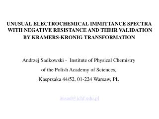 UNUSUAL ELECTROCHEMICAL IMMITTANCE SPECTRA  WITH NEGATIVE RESISTANCE AND THEIR VALIDATION