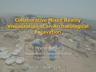 Collaborative Mixed Reality Visualization of an Archaeological Excavation
