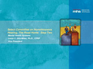Select Committee on Homelessness Hearing, The Road Home:  Step Two