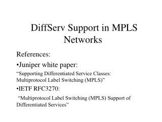 DiffServ Support in MPLS Networks