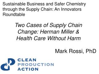 Two Cases of Supply Chain Change: Herman Miller & Health Care Without Harm