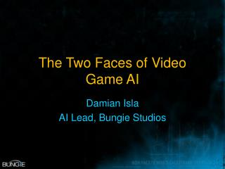 The Two Faces of Video Game AI