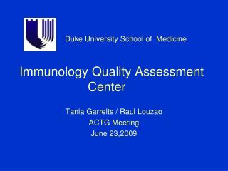 Duke University School of  Medicine Immunology Quality Assessment 			Center