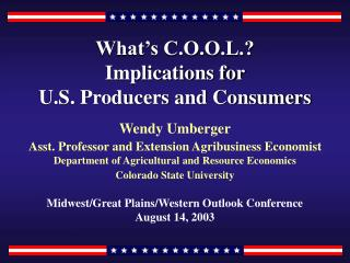 What's C.O.O.L.?  Implications for  U.S. Producers and Consumers