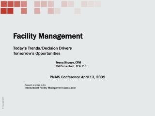 Facility Management Today's Trends/Decision Drivers Tomorrow's Opportunities