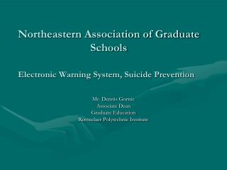 Northeastern Association of Graduate Schools Electronic Warning System, Suicide Prevention