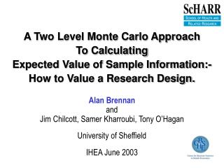 A Two Level Monte Carlo Approach  To Calculating  Expected Value of Sample Information:-