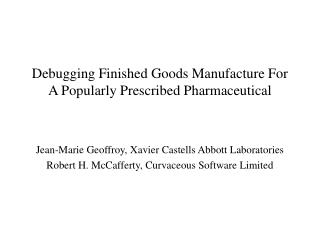Debugging Finished Goods Manufacture For A Popularly Prescribed Pharmaceutical