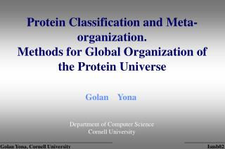 Protein Classification and Meta-organization. Methods for Global Organization of the Protein Universe
