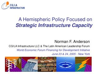 A Hemispheric Policy Focused on  Strategic Infrastructure Capacity