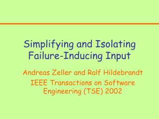 Simplifying and Isolating Failure-Inducing Input