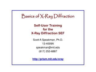 Basics of X-Ray Diffraction Self-User Training  for the  X-Ray Diffraction SEF