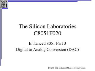 The Silicon Laboratories C8051F020