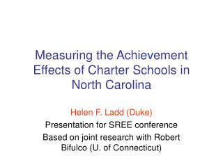 Measuring the Achievement Effects of Charter Schools in North Carolina