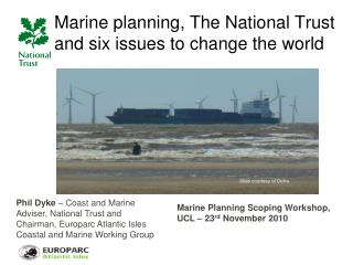 Marine planning, The National Trust and six issues to change the world