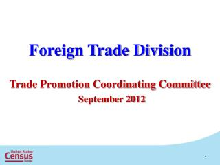 Foreign Trade Division Trade Promotion Coordinating Committee