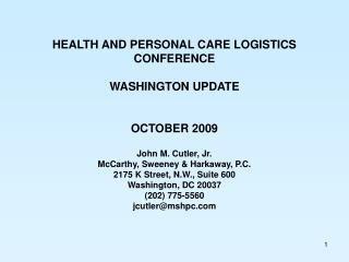 HEALTH AND PERSONAL CARE LOGISTICS CONFERENCE WASHINGTON UPDATE OCTOBER 2009