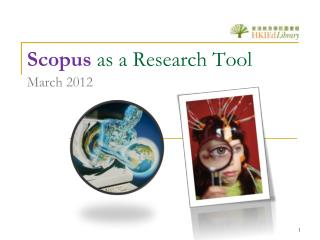 Scopus  as a Research Tool March 2012