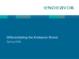 Differentiating the Endeavor Brand