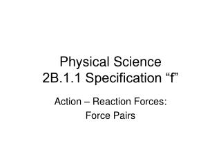 "Physical Science 2B.1.1 Specification ""f"""