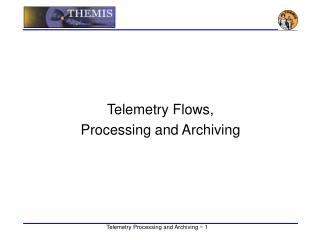 Telemetry Flows,  Processing and Archiving