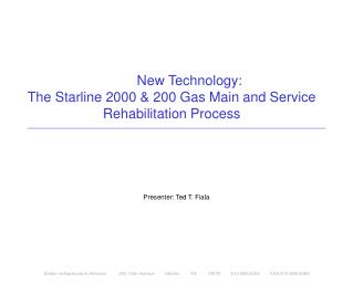 New Technology:  The Starline 2000 & 200 Gas Main and Service Rehabilitation Process