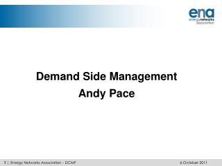 Demand Side Management Andy Pace