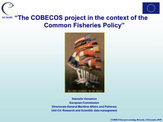 """""""The COBECOS project in the context of the Common Fisheries Policy""""  Stamatis Varsamos"""