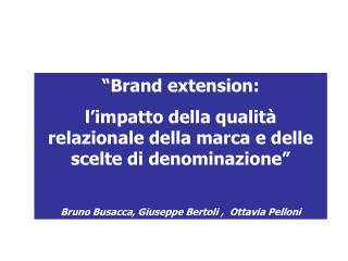 """ Brand extension:"