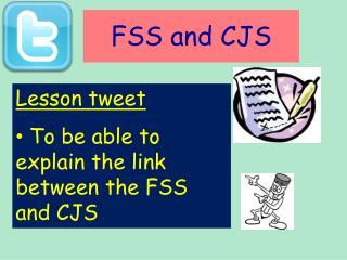 FSS and CJS