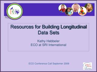 Resources for Building Longitudinal Data Sets  Kathy Hebbeler  ECO at SRI International
