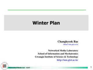 Changhyeok Bae chbae@nm.gist.ac.kr Networked Media Laboratory