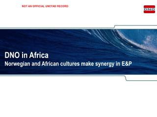 DNO in Africa Norwegian and African cultures make synergy in E&P